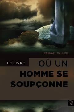 Raphael Danjou, livres numériques en français : Le livre où un homme se soupçonne